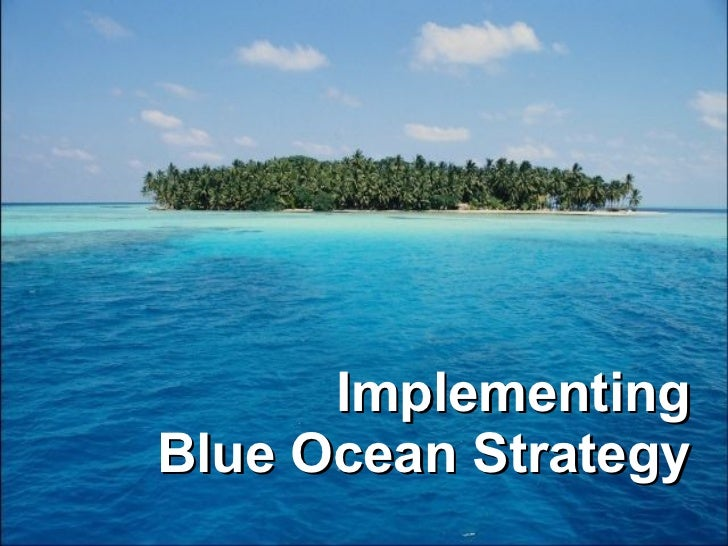 Implementing Blue Ocean Strategy