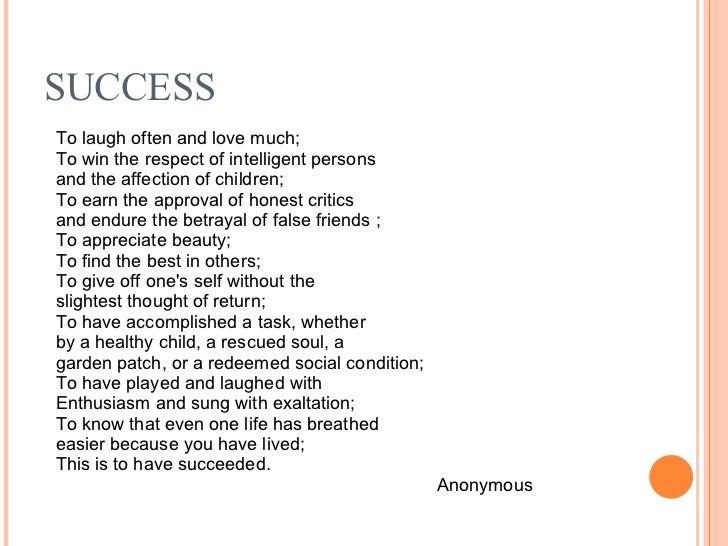 ; 9. SUCCESS To laugh often and love much ...