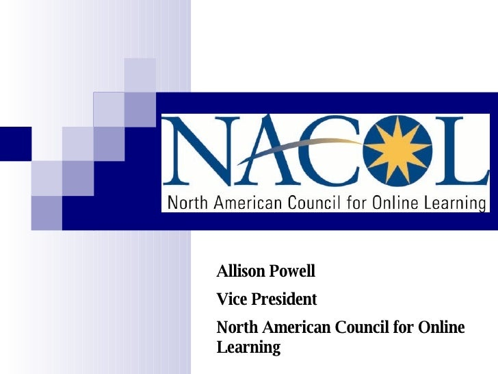 Allison Powell Vice President  North American Council for Online Learning