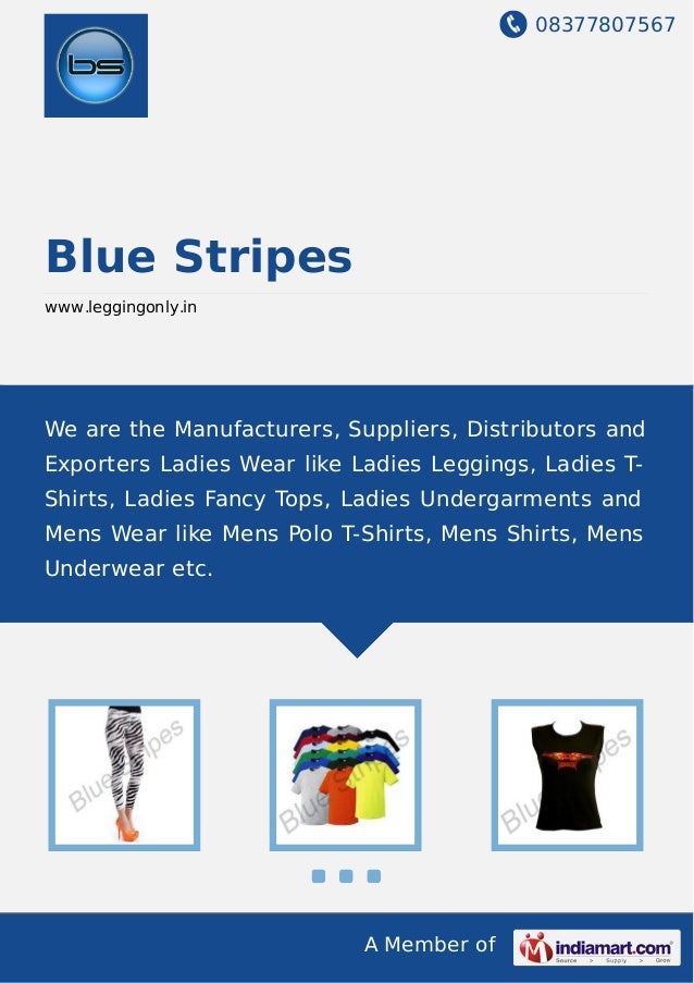 08377807567 A Member of Blue Stripes www.leggingonly.in We are the Manufacturers, Suppliers, Distributors and Exporters La...