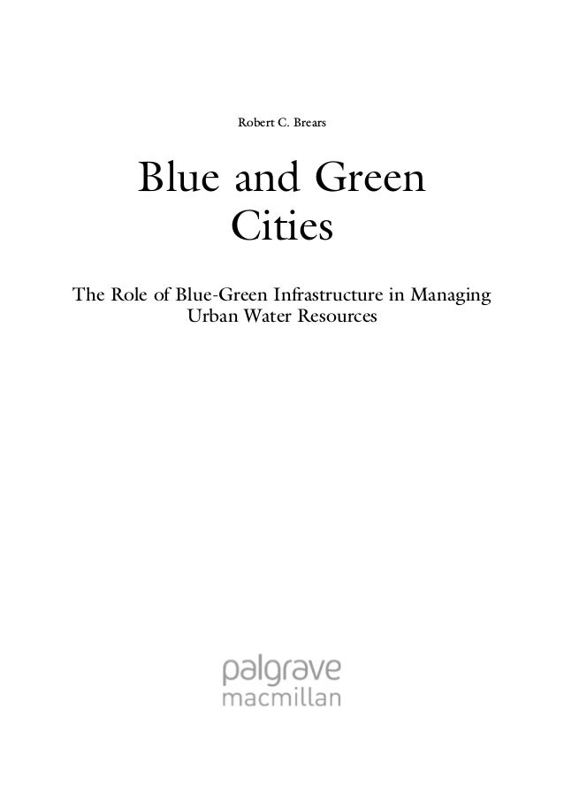 Yes Green Infrastructure: Blue And Green Cities The Role Of Blue-Green