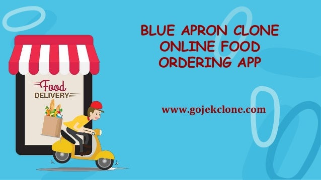 BLUE APRON CLONE ONLINE FOOD ORDERING APP www.gojekclone.com
