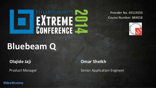 Bluebeam Q - Bluebeam eXtreme Conference 2014