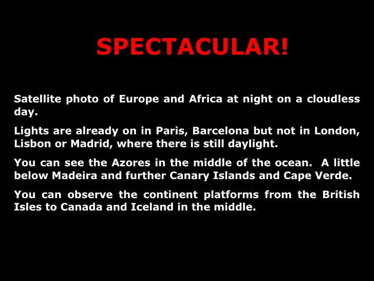 SPECTACULAR! Satellite photo of Europe and Africa at night on a cloudless day. Lights are already on in Paris, Barcelona b...