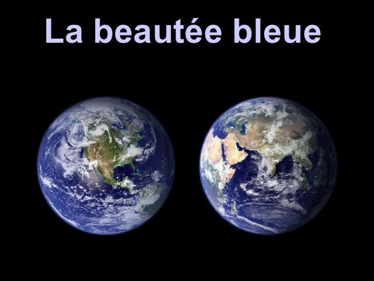 La beaut ée bleue