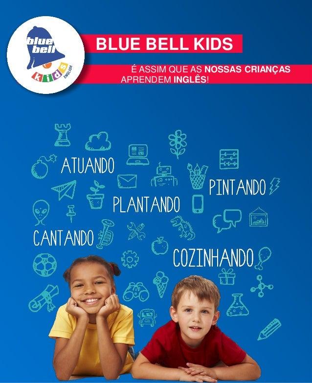 É ASSIM QUE AS NOSSAS CRIANÇAS APRENDEM INGLÊS! BLUE BELL KIDS