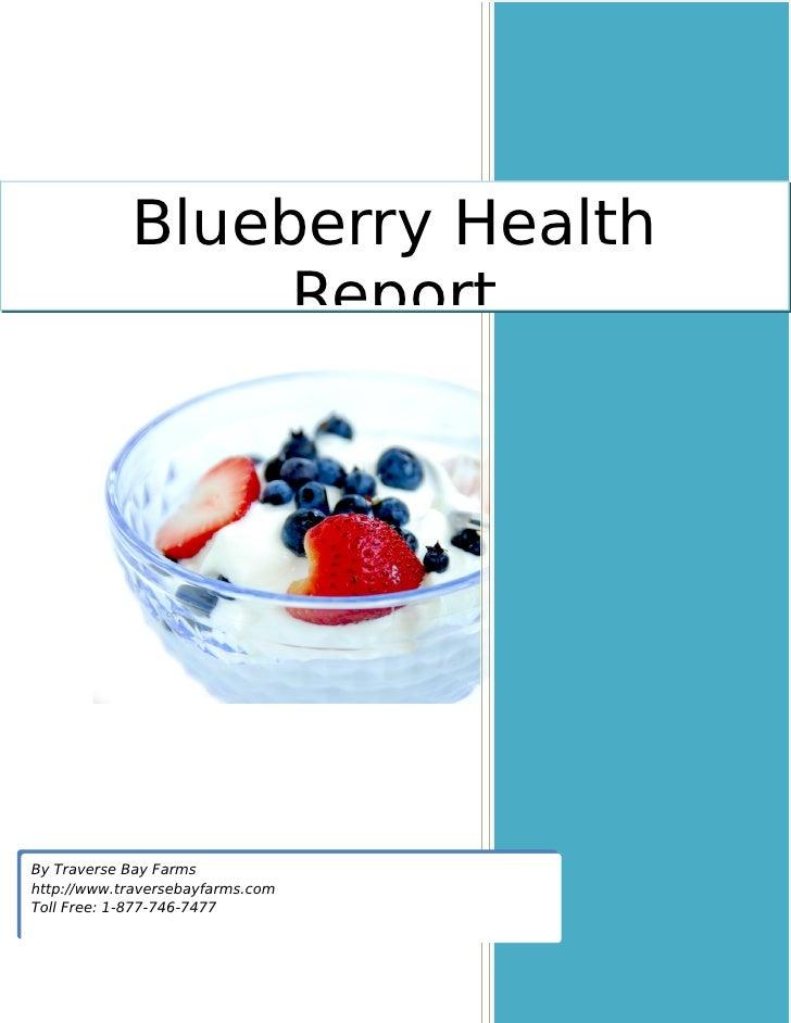 Blueberry Health                  Report     By Traverse Bay Farms http://www.traversebayfarms.com Toll Free: 1-877-746-74...