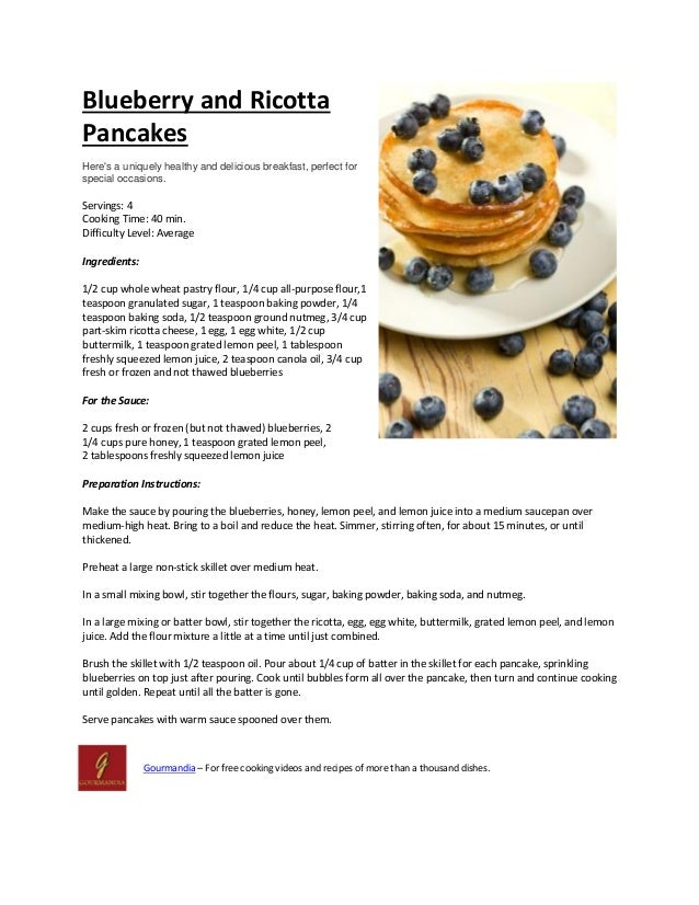 Blueberry and RicottaPancakesHeres a uniquely healthy and delicious breakfast, perfect forspecial occasions.Servings: 4Coo...