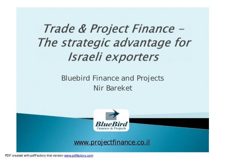 Bluebird Finance and Projects                                               Nir Bareket                                   ...