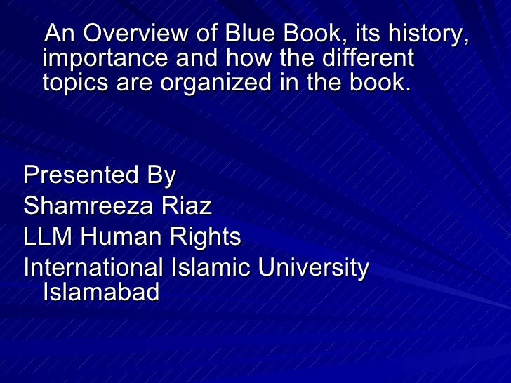 <ul><li>An Overview of Blue Book, its history, importance and how the different topics are organized in the book. </li></u...