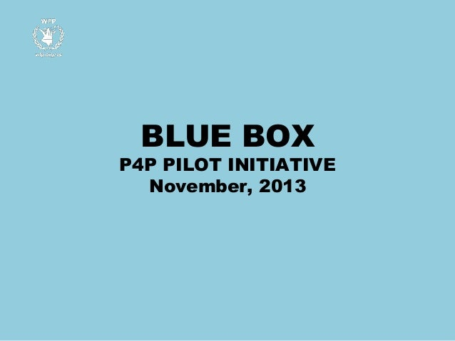 BLUE BOX  P4P PILOT INITIATIVE November, 2013