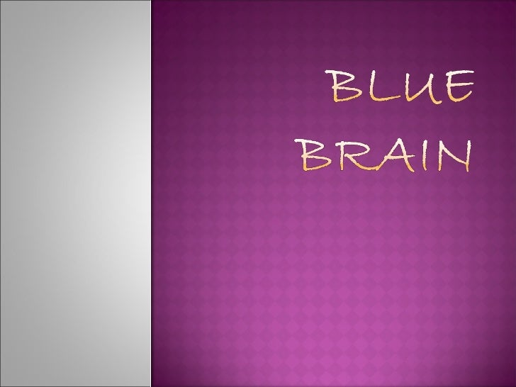 1   INTRODUCTION2   WHAT IS BLUE BRAIN3   WHAT IS VIRTUAL BRAIN4   FUNCTION OF NATURAL BRAIN5   BRAIN SIMULATION6  CURRENT...