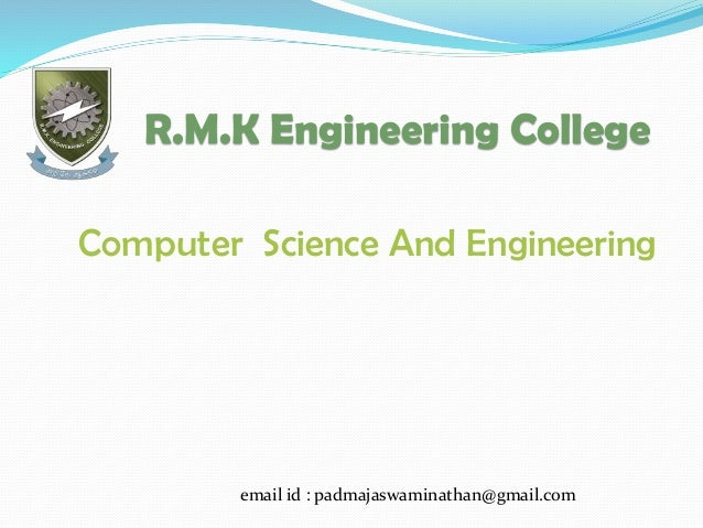 R.M.K Engineering College Computer Science And Engineering  email id : padmajaswaminathan@gmail.com
