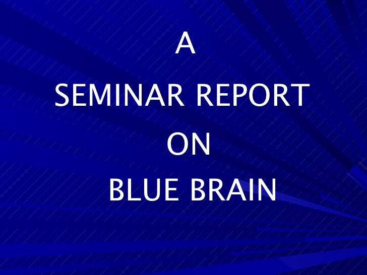 A SEMINAR REPORT ON BLUE BRAIN