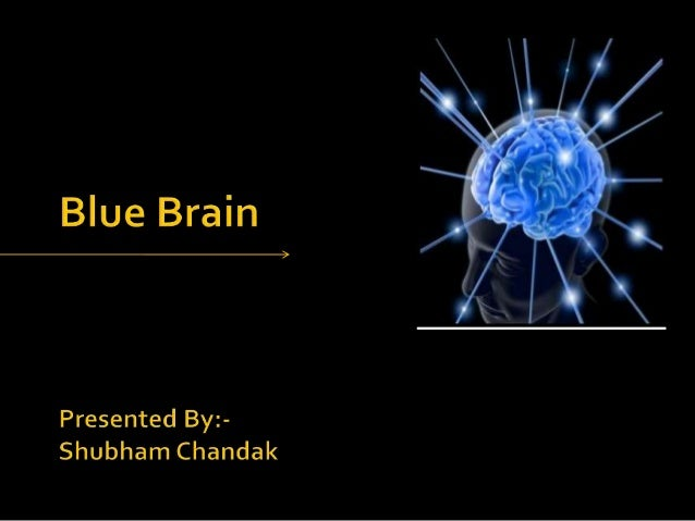blue brain technology In june 2005, henry markram, director of the blue brain project,  as a computer with the power of the human brain, using today's technology,.