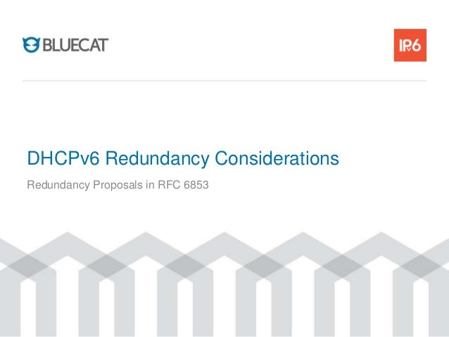 DHCPv6 Redundancy Considerations Redundancy Proposals in RFC 6853
