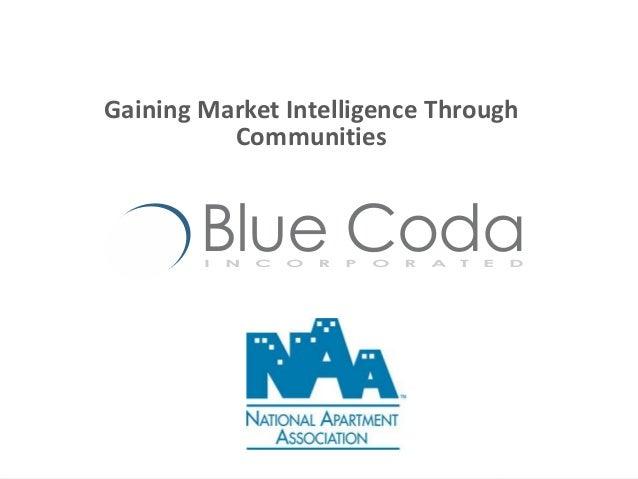 Gaining Market Intelligence Through Communities Blue CodaI N C O R P O R A T E D