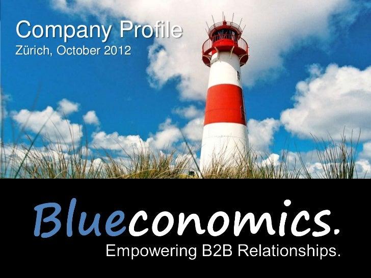 Company ProfileZürich, October 2012                   Copyright 2012 by Blueconomics Business Solutions GmbH