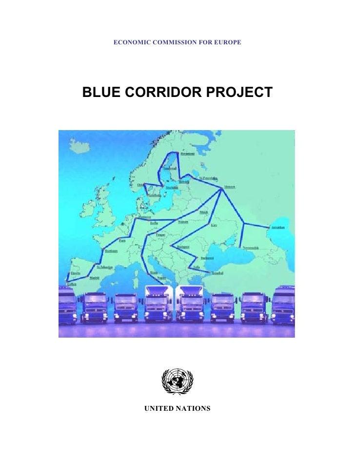 ECONOMIC COMMISSION FOR EUROPEBLUE CORRIDOR PROJECT          UNITED NATIONS