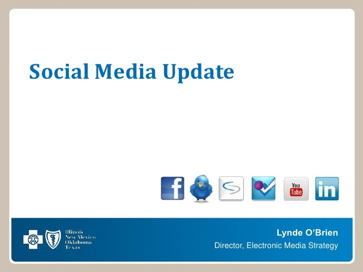 Social Media Update                                  Lynde O'Brien                 Director, Electronic Media Strategy