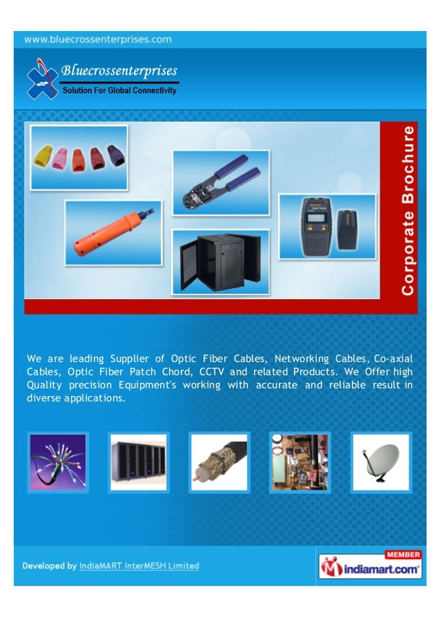 We are leading Supplier of Optic Fiber Cables, Networking Cables, Co-axialCables, Optic Fiber Patch Chord, CCTV and relate...