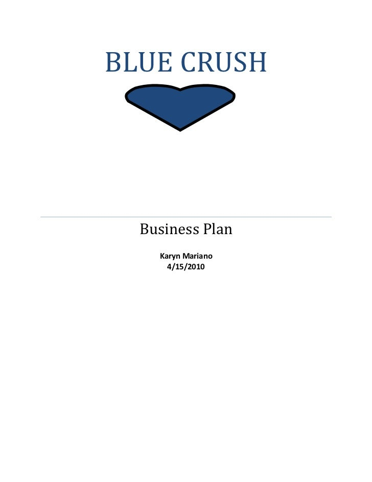 BLUE CRUSH  Business Plan    Karyn Mariano      4/15/2010