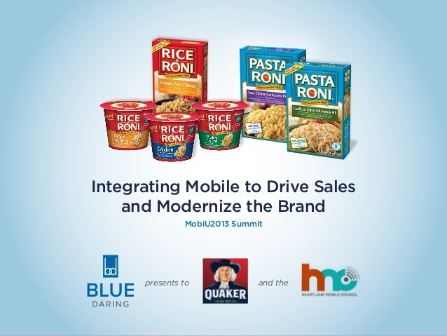 Integrating Mobile to Drive Sales and Modernize the Brand MobiU2013 Summit presents to and the