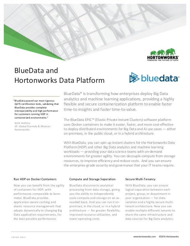 PARTNER BRIEF 	 	 BlueData®	is	transforming	how	enterprises	deploy	Big	Data	 analytics	and	machine	learning	applications,	...