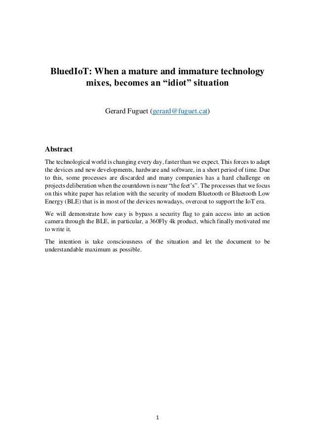 "1 BluedIoT: When a mature and immature technology mixes, becomes an ""idiot"" situation Gerard Fuguet (gerard@fuguet.cat) Ab..."