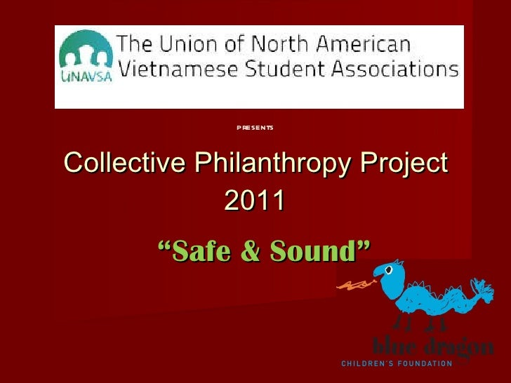 "Collective Philanthropy Project 2011 "" Safe & Sound"" presents"