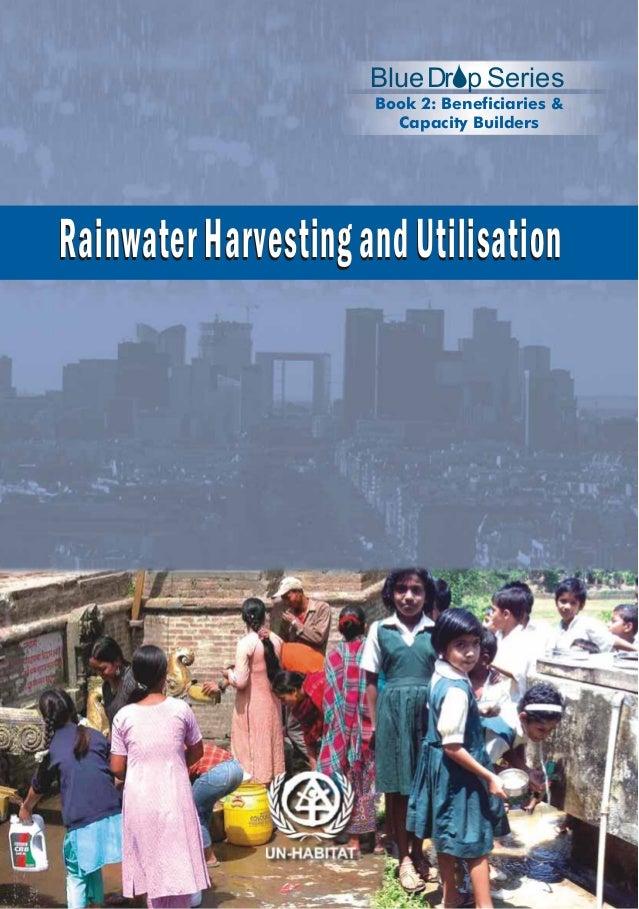 Blue Dr p Series Book 2: Beneficiaries & Capacity Builders  Rainwater Harvesting and Utilisation