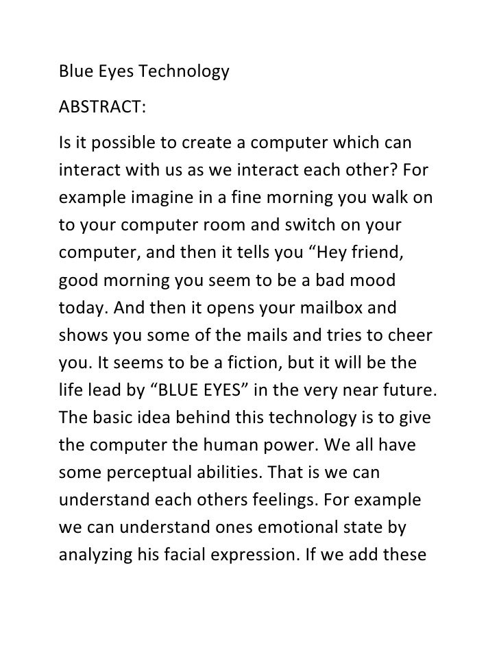 Blue Eyes Technology<br />ABSTRACT:<br />Is it possible to create a computer which can interact with us as we interact eac...