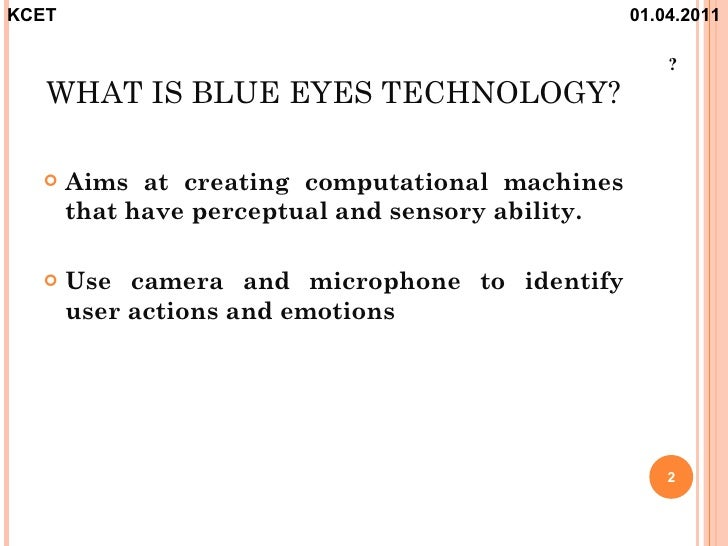 a study about blue eye technology Blue light is espec ially good at preventing the  if enough blue light hits the eye,  in a university of minnesota study whose final report was issued.