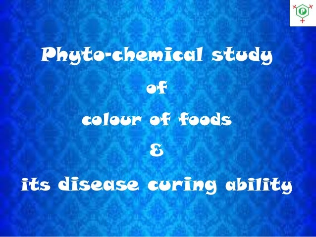 Phyto-chemical study of colour of foods & its disease curing ability