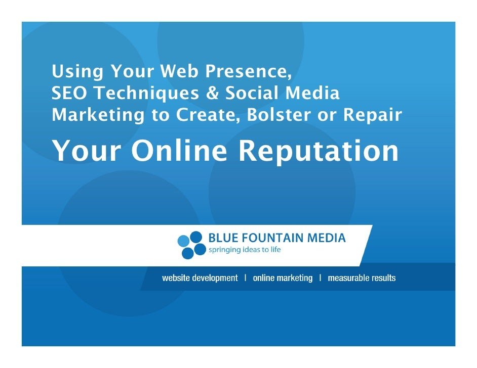 Blue Fountain Media: How to Build a Bulletproof Online Reputation: Us…