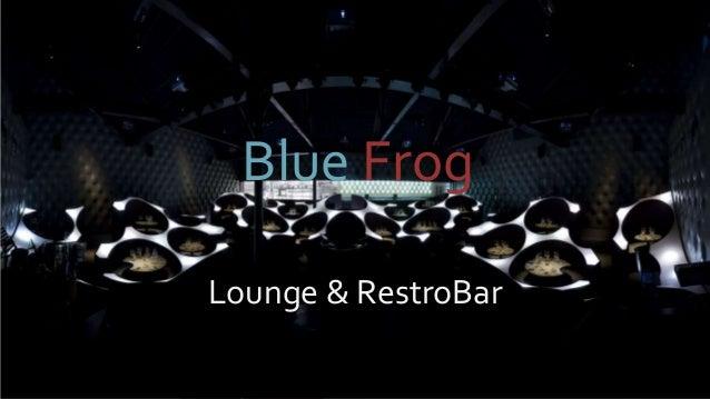 BBlue Frog Lounge & RestroBar