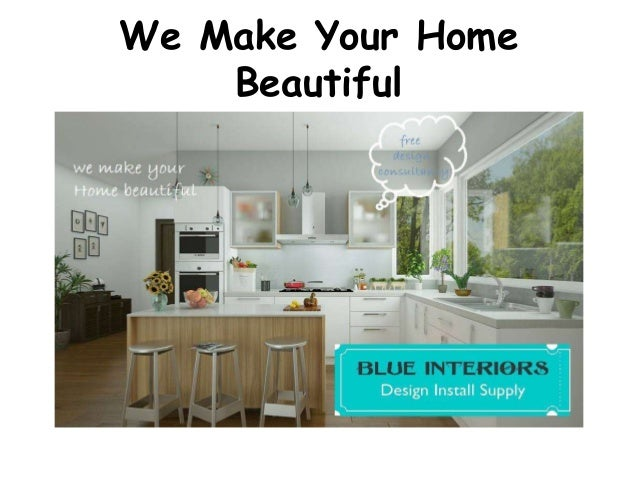 We Make Your Home Beautiful