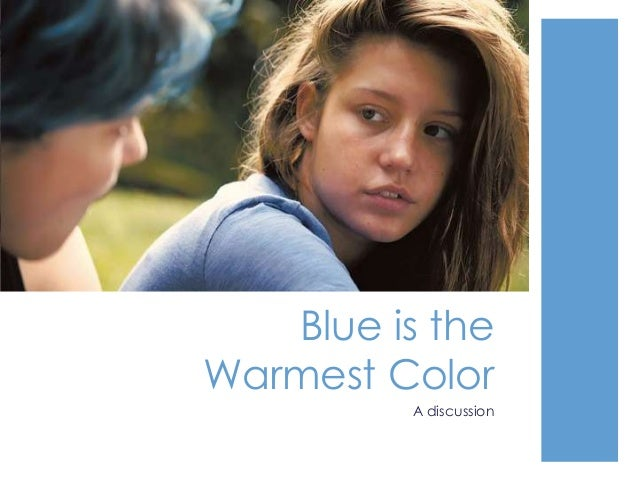 Blue is the Warmest Color A discussion