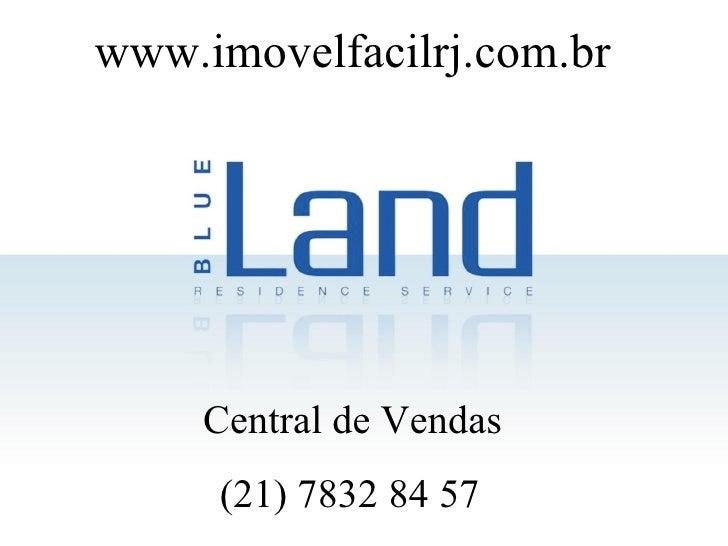 www.imovelfacilrj.com.br Central de Vendas (21) 7832 84 57