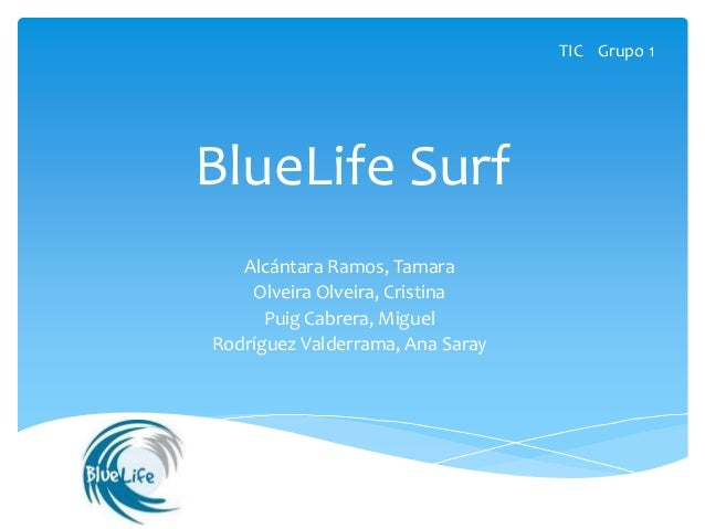 BlueLife Surf Alcántara Ramos, Tamara Olveira Olveira, Cristina Puig Cabrera, Miguel Rodríguez Valderrama, Ana Saray TIC G...