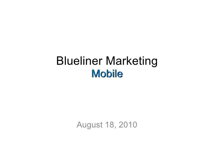 Blueliner Marketing Mobile August 18, 2010