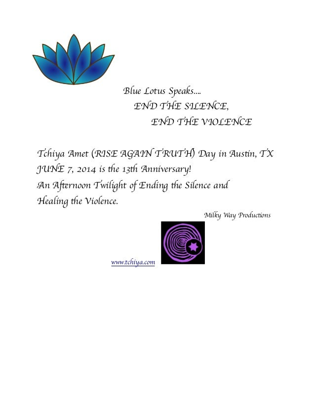Blue Lotus Speaks....         END THE SILENCE,         END THE VIOLENCE Tchiya Amet (RISE AGAIN TRUTH) Day in Austin, TX J...
