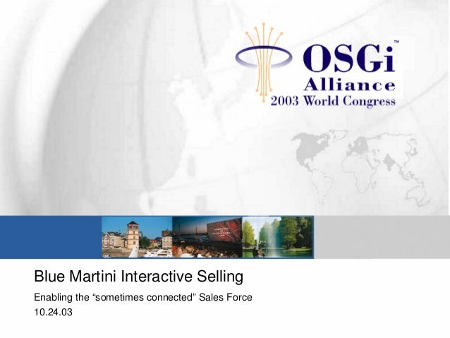 """Blue Martini Interactive Selling Enabling the """"sometimes connected"""" Sales Force 10.24.03"""
