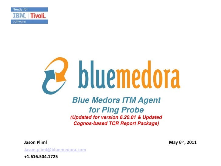 Blue Medora ITM Agent                           for Ping Probe                            (Updated for version 6.20.01)   ...