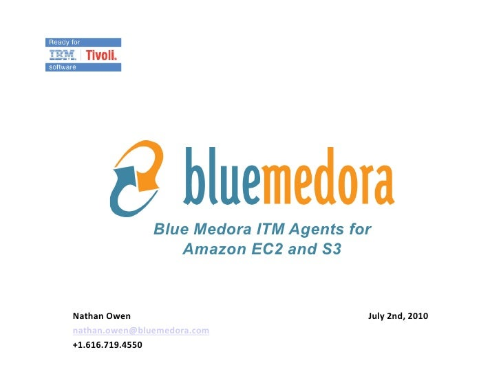 Blue Medora ITM Agents for                     Amazon EC2 and S3   Nathan  Owen                          July  2nd,...
