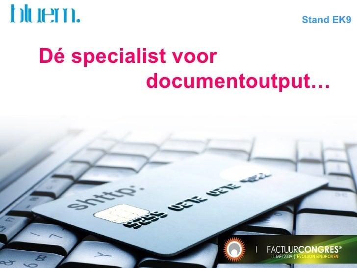 Stand EK9 D é specialist voor  documentoutput…