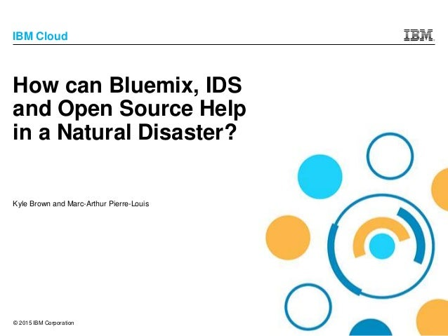How Bluemix and IDS can help in a Natural Disaster