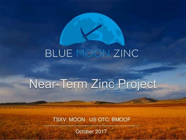 October 2017 TSXV: MOON US OTC: BMOOF