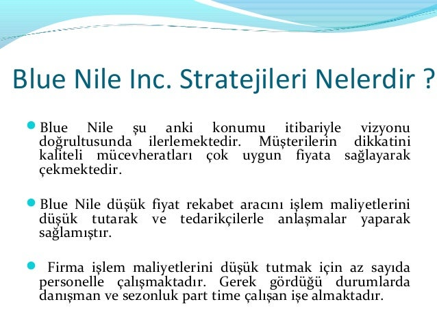blue nile inc. essay Read this essay on blue nile come browse our large digital warehouse of free sample essays get the knowledge you need in order to pass your classes and more only at termpaperwarehousecom.