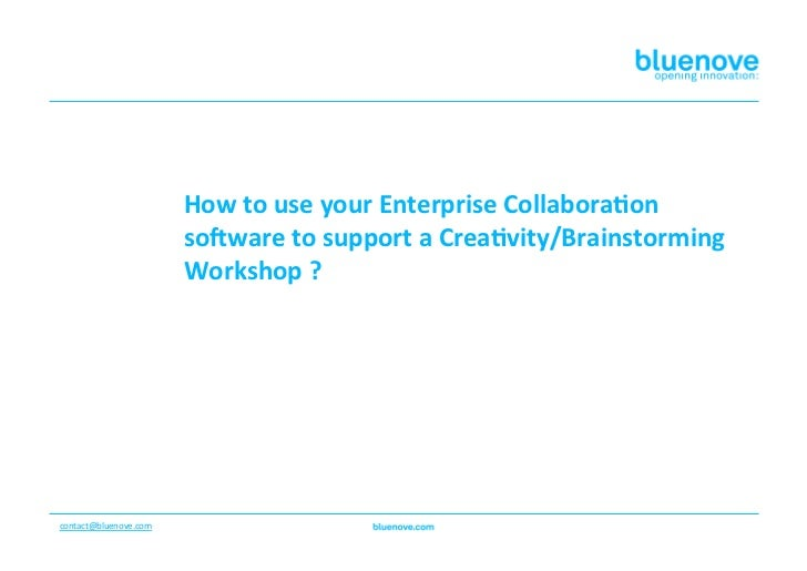 How to use your Enterprise Collabora3on                                so4ware to support a Crea3vity/...
